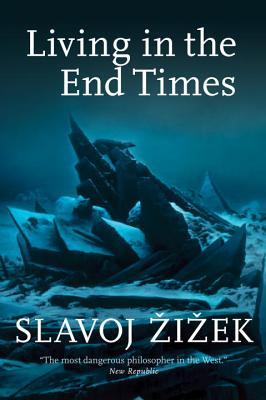 Living in the End Times - Zizek, Slavoj
