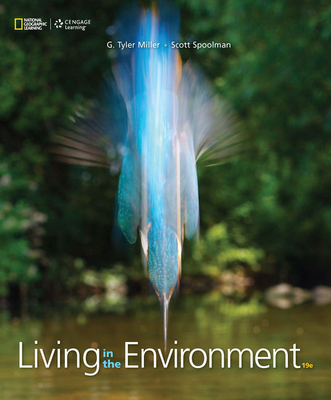 Living in the Environment - Miller, G Tyler, and Spoolman, Scott