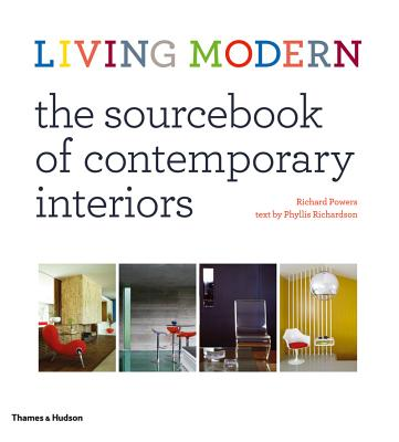 Living Modern: The Sourcebook of Contemporary Interiors - Powers, Richard (Photographer), and Richardson, Phyllis (Text by)