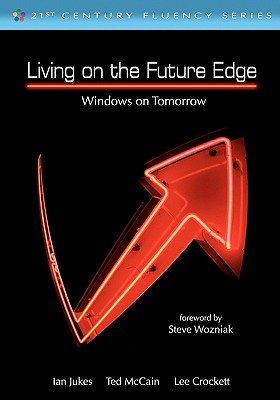 Living on the Future Edge - Jukes, Ian, and McCain, Ted, Mr., and Crockett, Lee
