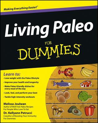 Living Paleo for Dummies - Joulwan, Melissa, and Petrucci, Kellyann, Dr.