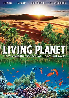 Living Planet: Uncovering the Wonders of the Natural World - Bennett, Paul, and Taylor, Barbara