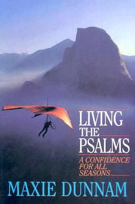 Living the Psalms - Dunnam, Maxie D, Dr.
