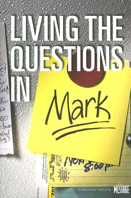 Living the Questions in Mark - Blase, John
