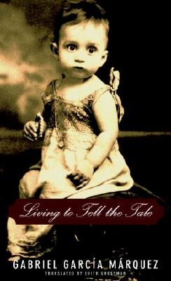 Living to Tell the Tale - Garcia Marquez, Gabriel, and Grossman, Edith, Ms. (Translated by)
