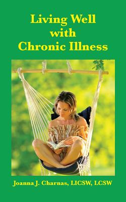 Living Well with Chronic Illness - Charnas, Joanna