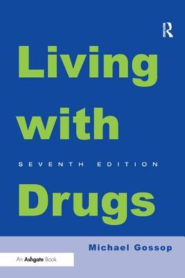 Living with Drugs. Michael Gossop - Gossop, Michael