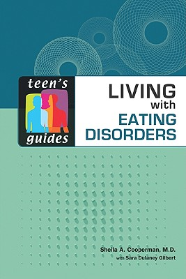 Living with Eating Disorders - Cooperman, Sheila A, and Gilbert, Sara Dulaney