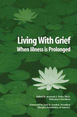 Living with Grief: When Illness Is Prolonged - Doka, Kenneth J, Dr., PhD (Editor)
