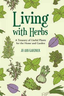 Living with Herbs - Gardner, Jo Ann