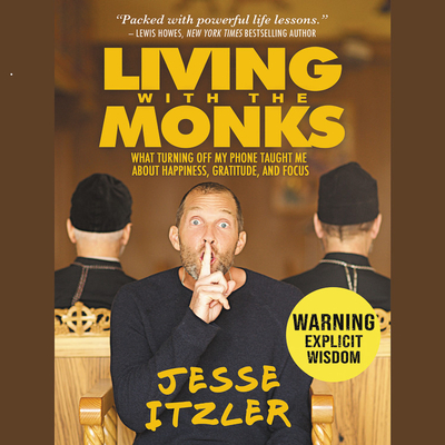 Living with the Monks - Itzler, Jesse