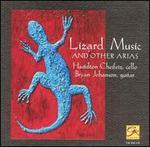 Lizard Music & other arias