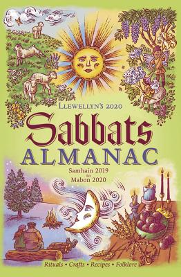 Llewellyn's 2020 Sabbats Almanac: Samhain 2019 to Mabon 2020 - Ress, Suzanne, and Freuler, Kate, and Furie, Michael