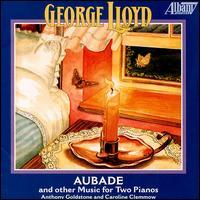 Lloyd: Aubade - Anthony Goldstone (piano); Caroline Clemmow (piano)