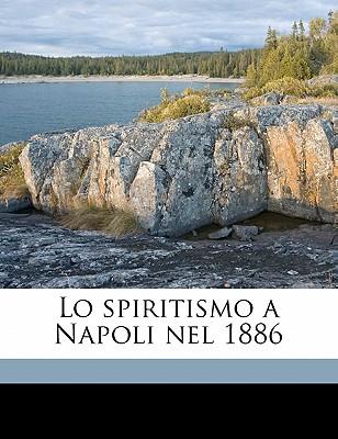 Lo Spiritismo a Napoli Nel 1886 - Bracco, Roberto