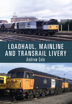 Loadhaul, Mainline and Transrail Livery - Cole, Andrew