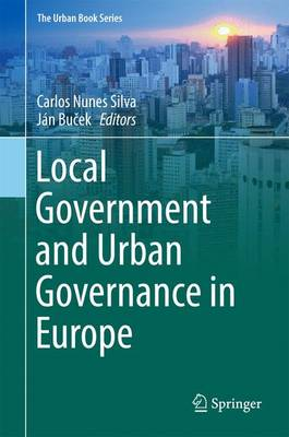 Local Government and Urban Governance in Europe - Nunes Silva, Carlos (Editor)