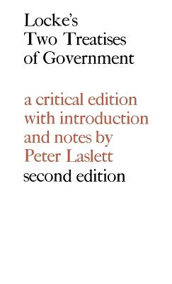 Locke: Two Treatises of Government - Locke, John, and Laslett, Peter (Editor)