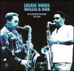 Lockin' Horns: Willis and Von Live at Laren