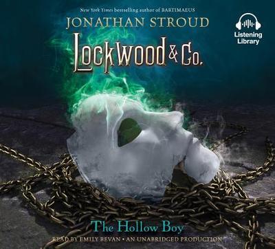Lockwood & Co., Book 3: The Hollow Boy - Stroud, Jonathan