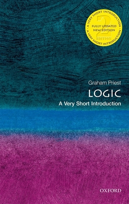 Logic: A Very Short Introduction - Priest, Graham