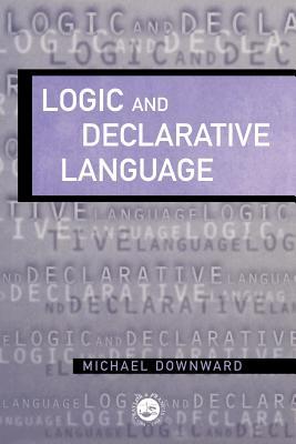 Logic and Declarative Language - Downward, Michael