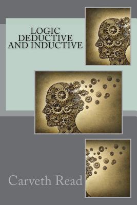 Logic Deductive and Inductive - Read, Carveth