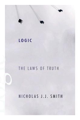 Logic: The Laws of Truth - Smith, Nicholas J J