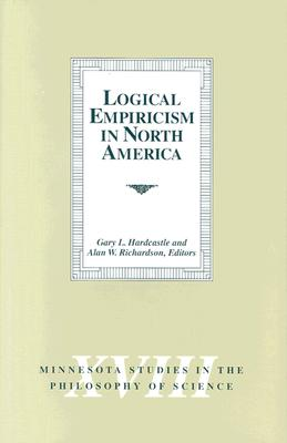 Logical Empiricism in North America - Hardcastle, Gary L