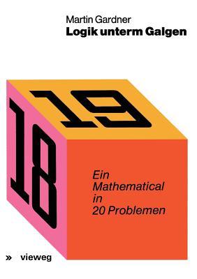 Logik Unterm Galgen: Ein Mathematical in 20 Problemen - Gardner, Martin