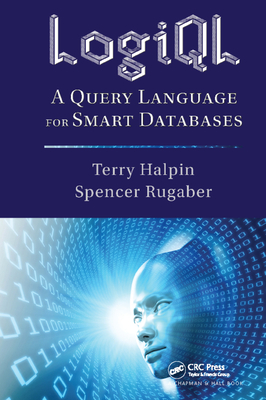 LogiQL: A Query Language for Smart Databases - Halpin, Terry