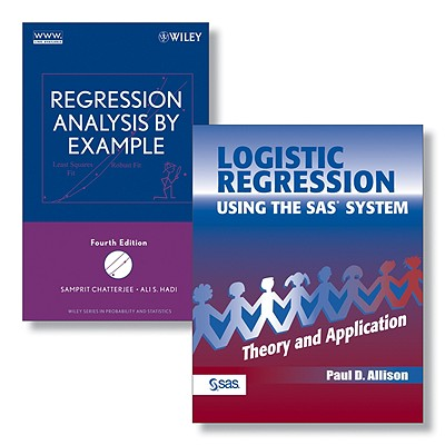 Logistic Regression Using the SAS System: Theory and Application + Regression Analysis by Example - Allison, Paul D, and Chatterjee, Samprit, and Hadi, Ali S