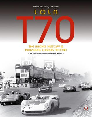 Lola T70 - The Racing History & Individual Chassis Record - Starkey, John