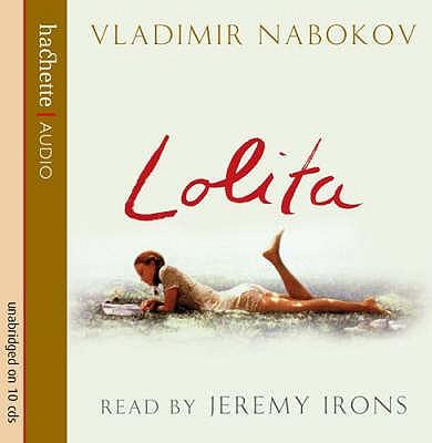 Lolita - Nabokov, Vladimir, and Irons, Jeremy (Read by)