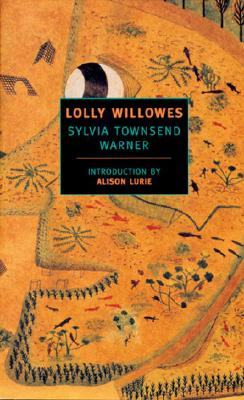 Lolly Willowes: Or the Loving Huntsman - Warner, Sylvia Townsend, and Lurie, Alison (Introduction by)