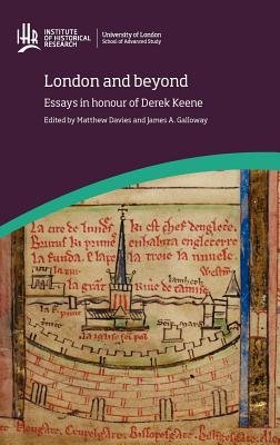 London and beyond: Essays in honour of Derek Keene - Davies, Matthew (Editor), and Galloway, James A. (Editor)