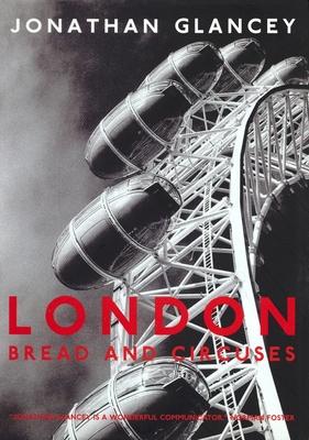 London: Bread and Circuses - Glancey, Jonathan
