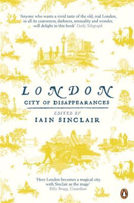 London: City of Disappearances - Sinclair, Iain