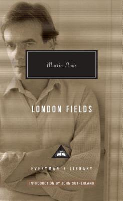 London Fields - Amis, Martin, and Sutherland, John (Introduction by)