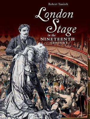 London Stage in the Nineteenth Century - Tanitch, Robert