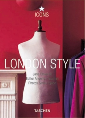 London Style: Streets, Interiors, Details - Edwards, Jane, and Taschen (Editor), and Upton, Simon (Photographer)