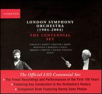 London Symphony Orchestra (1904-2004): The Centennial Set - Elizabeth Futral (soprano); Giuseppe Sabbatini (tenor); Laurent Naouri (baritone); London Symphony Orchestra