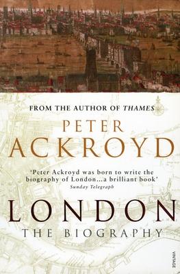 London: The Biography - Ackroyd, Peter