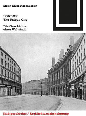 London. the Unique City: Die Geschichte Einer Weltstadt - Rasmussen, Steen Eiler, and Franke, Ulrike (Editor), and Lockl, Thorsten (Editor)
