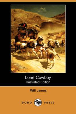 Lone Cowboy (Illustrated Edition) (Dodo Press) - James, Will