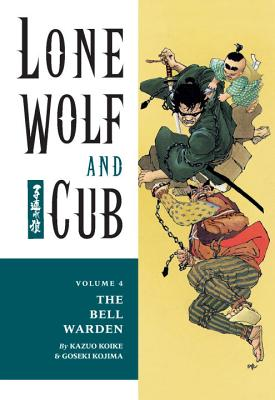 Lone Wolf and Cub Volume 4: The Bell Warden - Koike, Kazuo