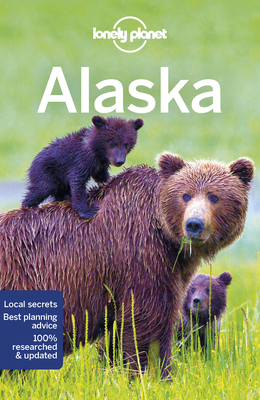 Lonely Planet Alaska - Lonely Planet, and Sainsbury, Brendan, and Bodry, Catherine