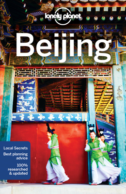 Lonely Planet Beijing - Lonely Planet, and Eimer, David, and Holden, Trent