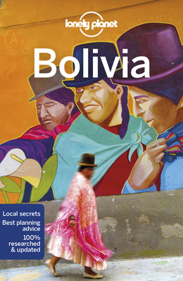 Lonely Planet Bolivia - Lonely Planet, and Albiston, Isabel, and Grosberg, Michael
