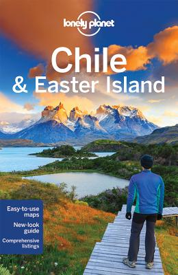 Lonely Planet Chile & Easter Island - Lonely Planet, and McCarthy, Carolyn, and Benchwick, Greg